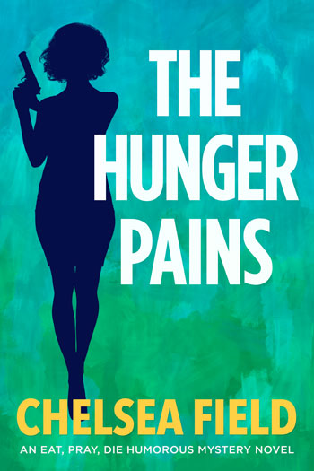 The Hunger Pains, Book Two of the Eat Pray Die Humorous Mystery Series